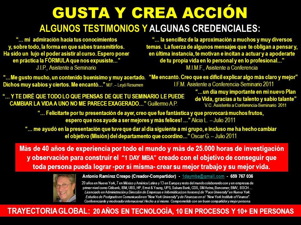 GUSTA Y CREA ACCIÓN ALGUNOS TESTIMONIOS Y ALGUNAS CREDENCIALES: