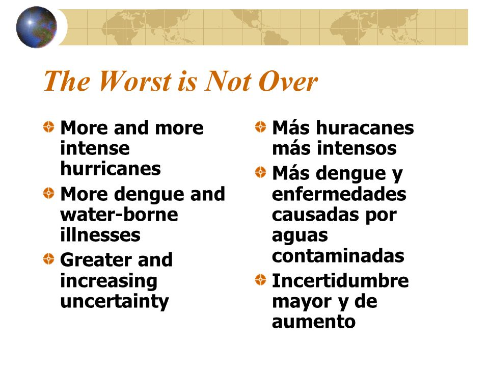 The Worst is Not Over More and more intense hurricanes