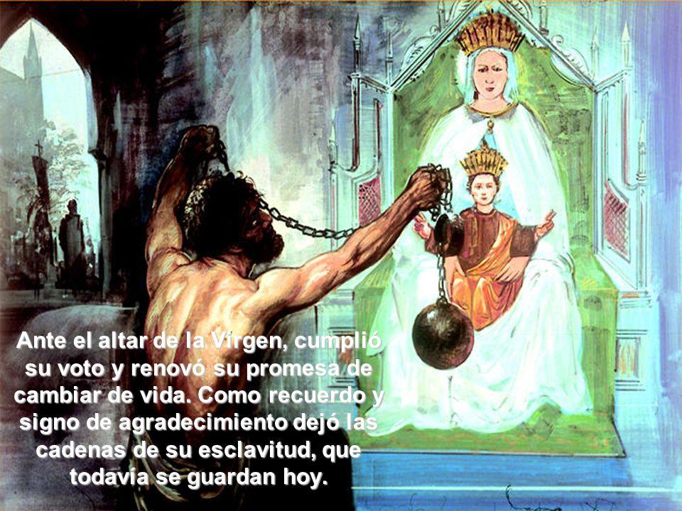 Ante el altar de la Virgen, cumplió su voto y renovó su promesa de cambiar de vida.