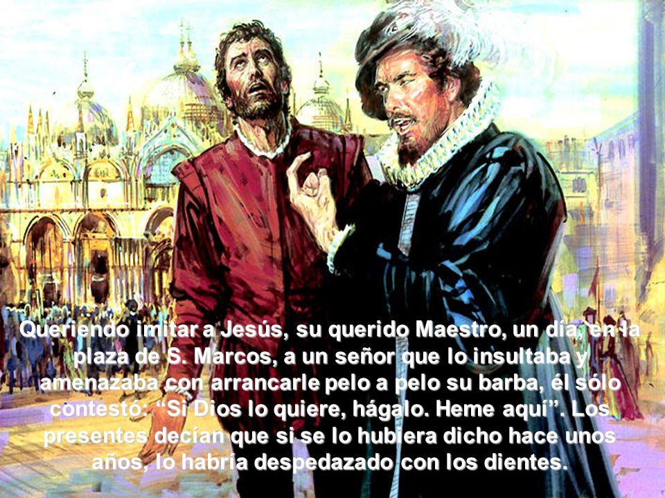 Queriendo imitar a Jesús, su querido Maestro, un día, en la plaza de S