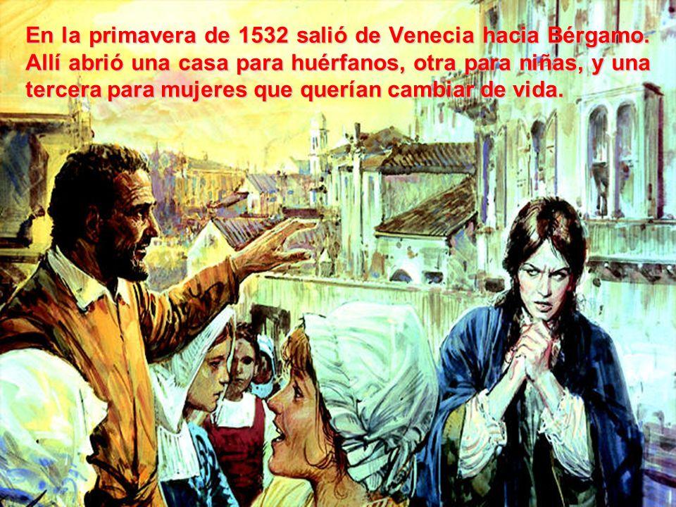 En la primavera de 1532 salió de Venecia hacia Bérgamo