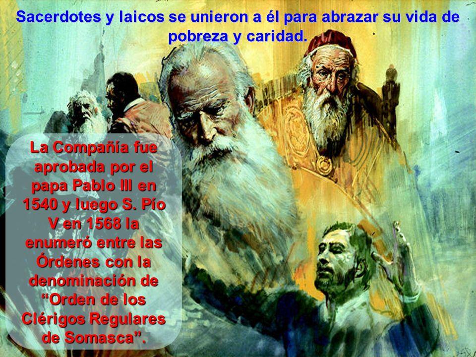 Sacerdotes y laicos se unieron a él para abrazar su vida de pobreza y caridad.