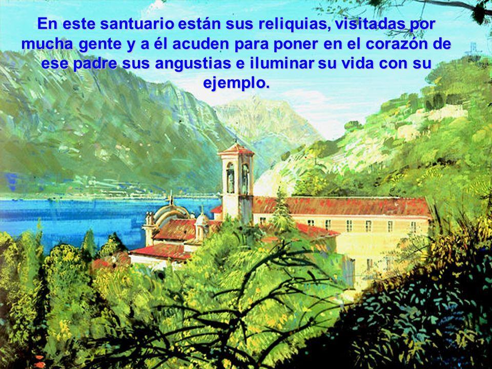 En este santuario están sus reliquias, visitadas por mucha gente y a él acuden para poner en el corazón de ese padre sus angustias e iluminar su vida con su ejemplo.