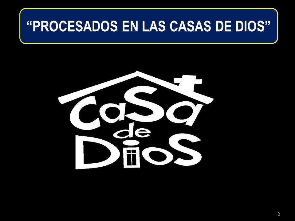 PROCESADOS EN LAS CASAS DE DIOS