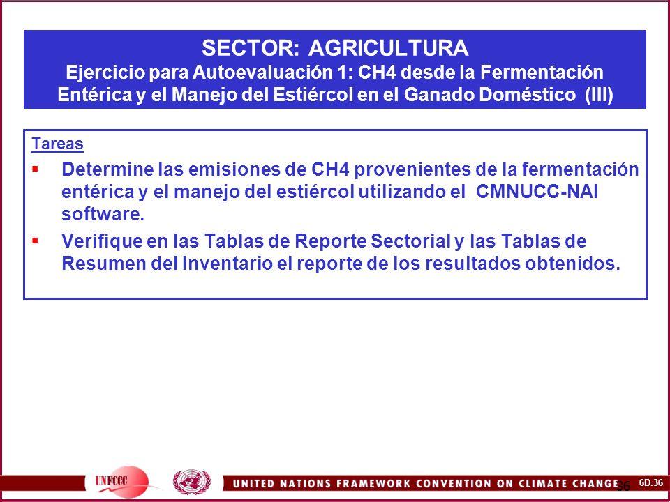 SECTOR: AGRICULTURA Ejercicio para Autoevaluación 1: CH4 desde la Fermentación Entérica y el Manejo del Estiércol en el Ganado Doméstico (III)