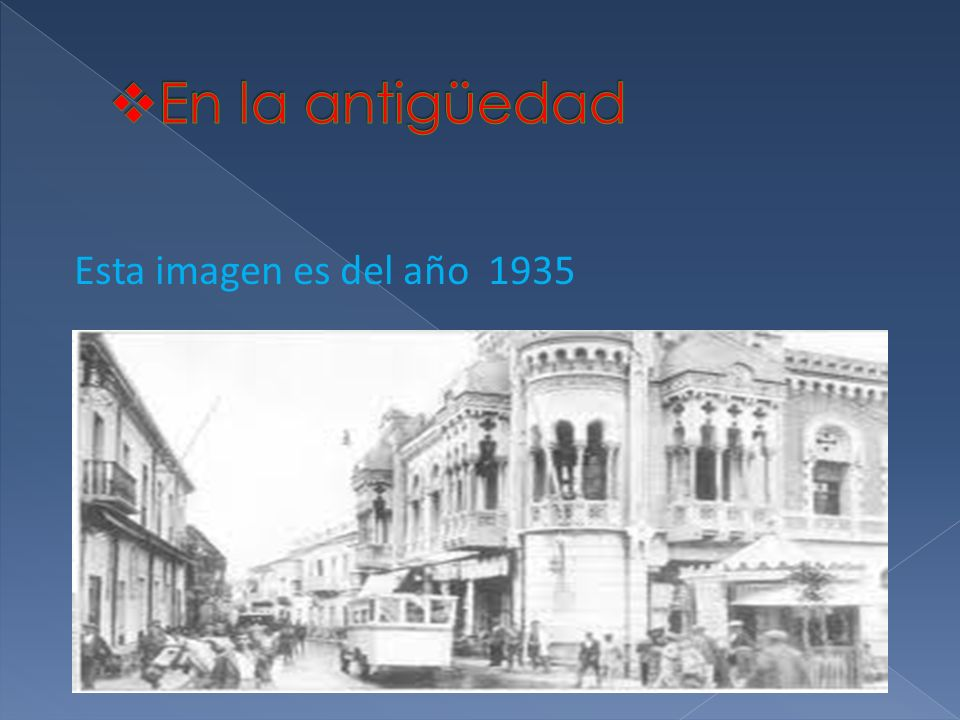 En la antigüedad Esta imagen es del año 1935