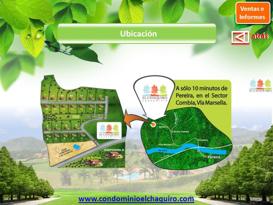 Ventas e Informes Ubicación www.condominioelchaquiro.com