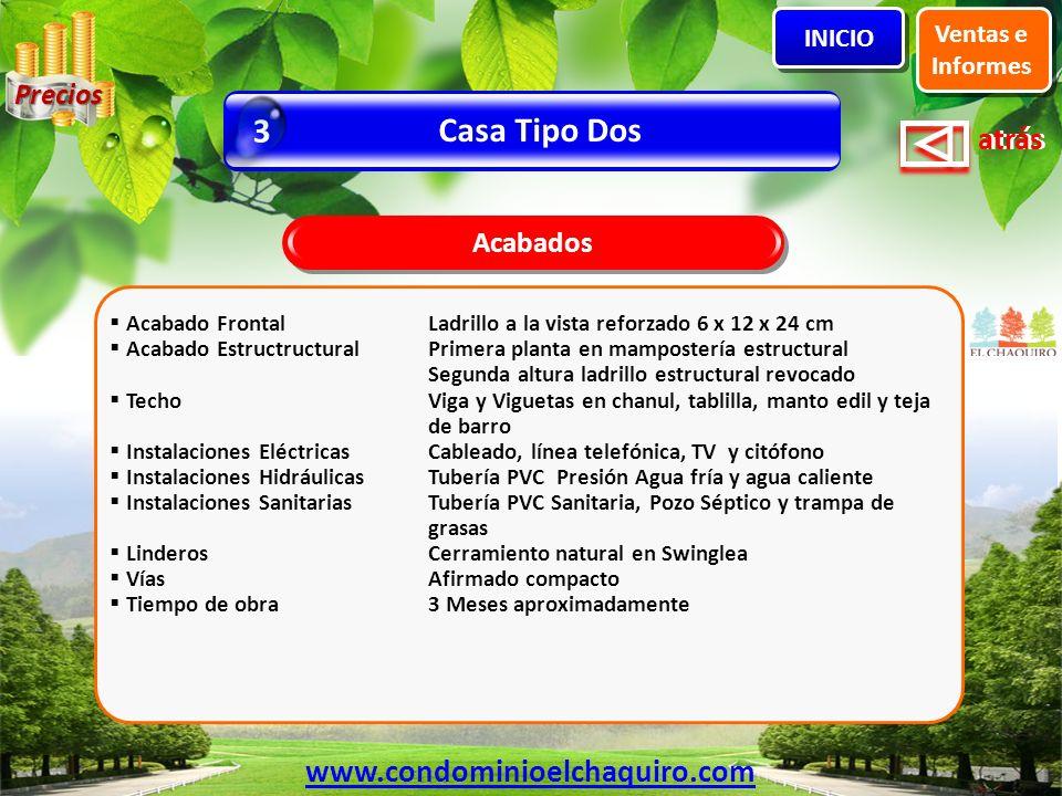 3 Casa Tipo Dos www.condominioelchaquiro.com Precios Acabados Ventas e