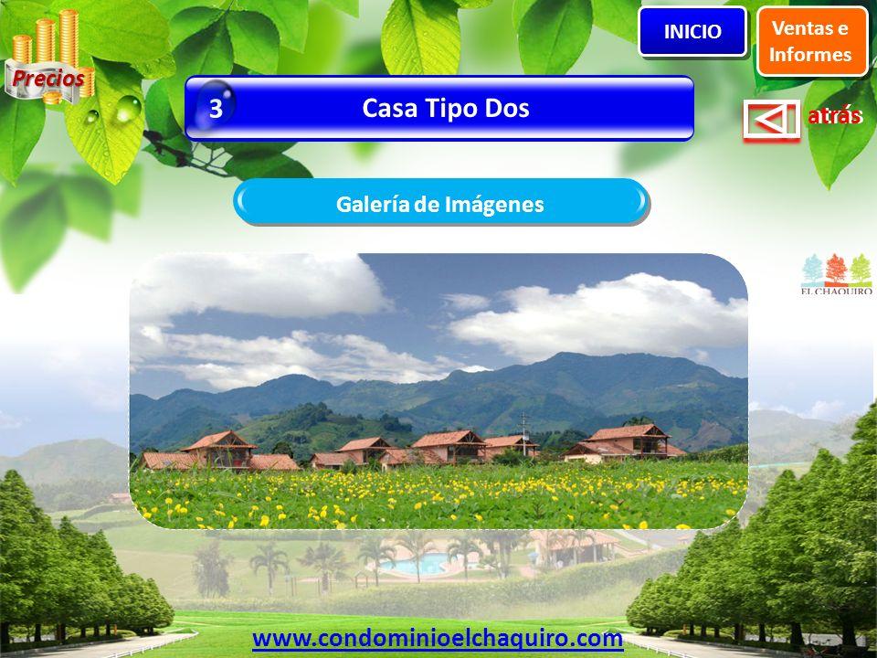 3 Casa Tipo Dos www.condominioelchaquiro.com Precios