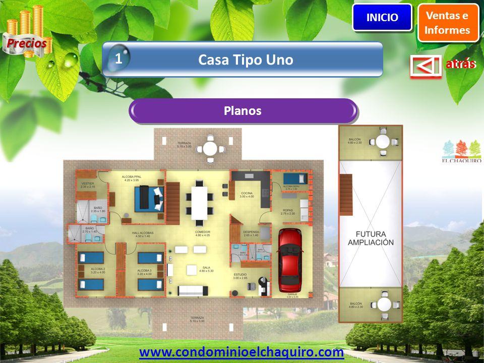 1 Casa Tipo Uno www.condominioelchaquiro.com Precios Planos Ventas e