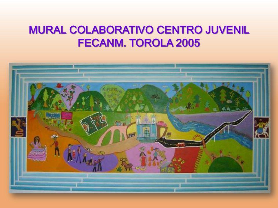 MURAL COLABORATIVO CENTRO JUVENIL FECANM. TOROLA 2005
