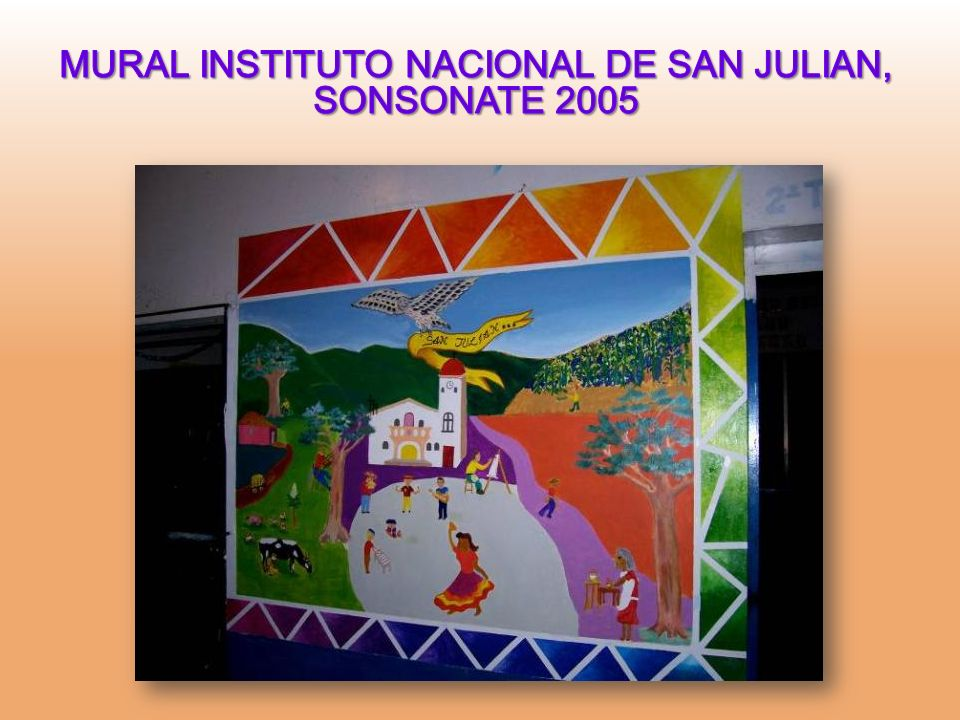 MURAL INSTITUTO NACIONAL DE SAN JULIAN, SONSONATE 2005