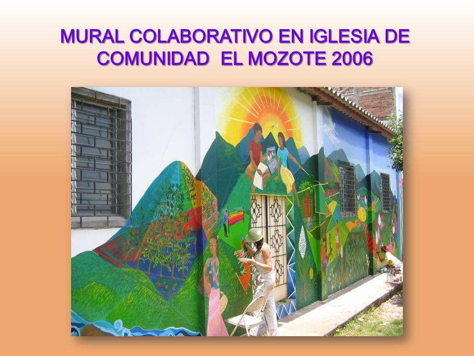 MURAL COLABORATIVO EN IGLESIA DE COMUNIDAD EL MOZOTE 2006
