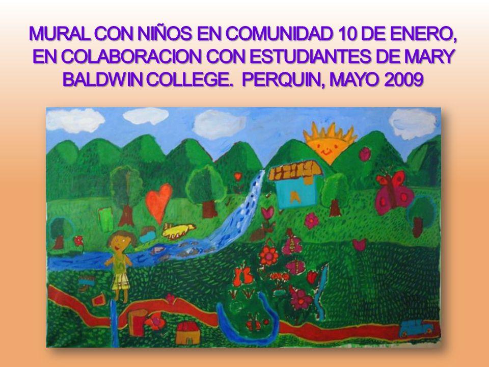 MURAL CON NIÑOS EN COMUNIDAD 10 DE ENERO, EN COLABORACION CON ESTUDIANTES DE MARY BALDWIN COLLEGE.