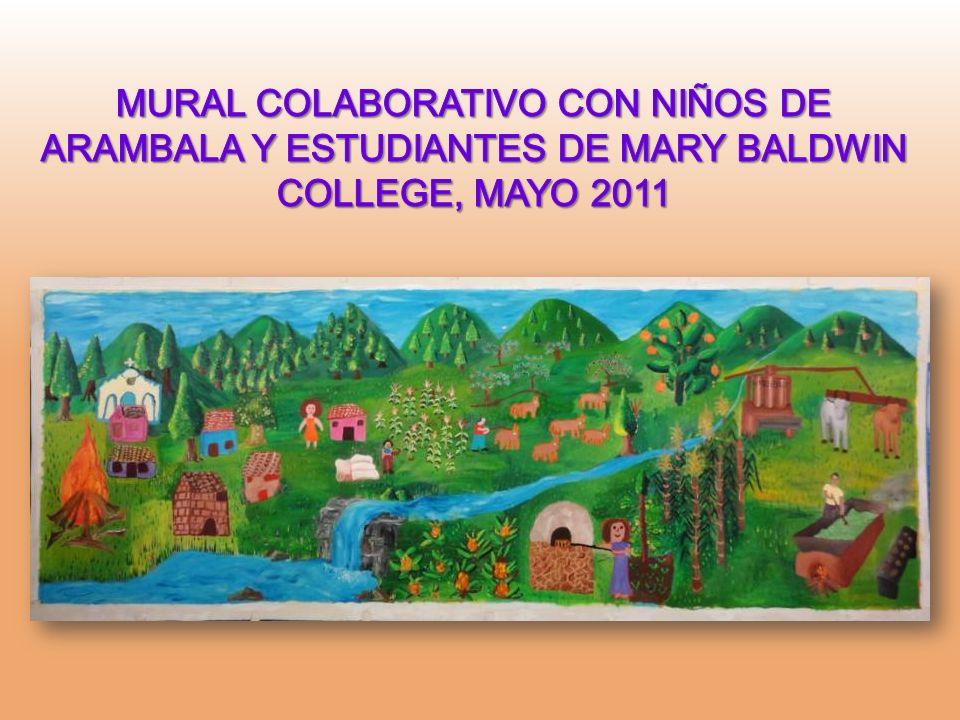 MURAL COLABORATIVO CON NIÑOS DE ARAMBALA Y ESTUDIANTES DE MARY BALDWIN COLLEGE, MAYO 2011