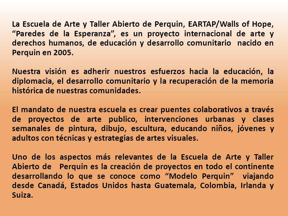 La Escuela de Arte y Taller Abierto de Perquin, EARTAP/Walls of Hope, Paredes de la Esperanza , es un proyecto internacional de arte y derechos humanos, de educación y desarrollo comunitario nacido en Perquin en 2005.