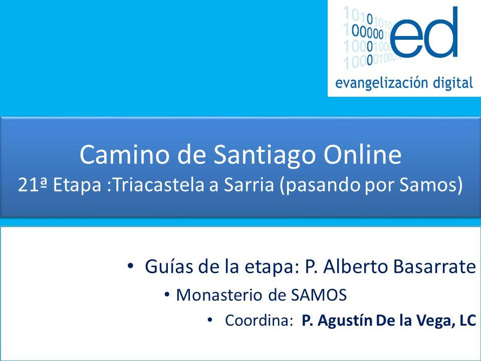 Camino de Santiago Online 21ª Etapa :Triacastela a Sarria (pasando por Samos)