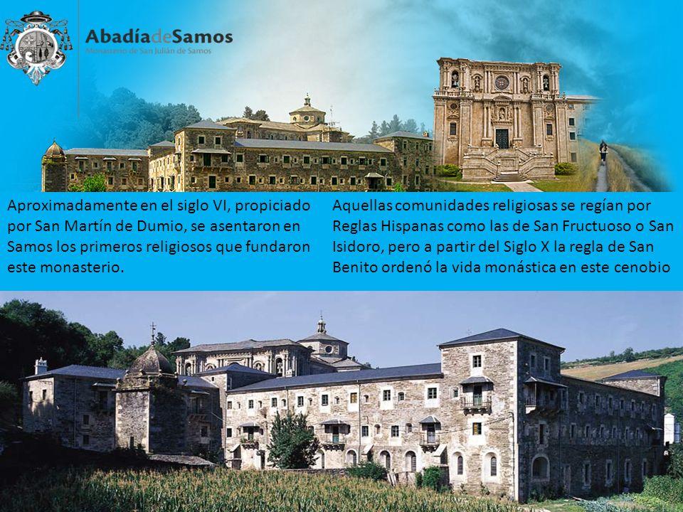 Aproximadamente en el siglo VI, propiciado por San Martín de Dumio, se asentaron en Samos los primeros religiosos que fundaron este monasterio.