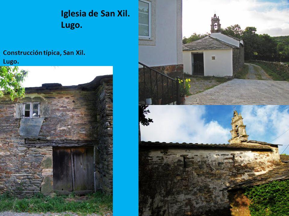 Iglesia de San Xil. Lugo. Construcción típica, San Xil. Lugo.