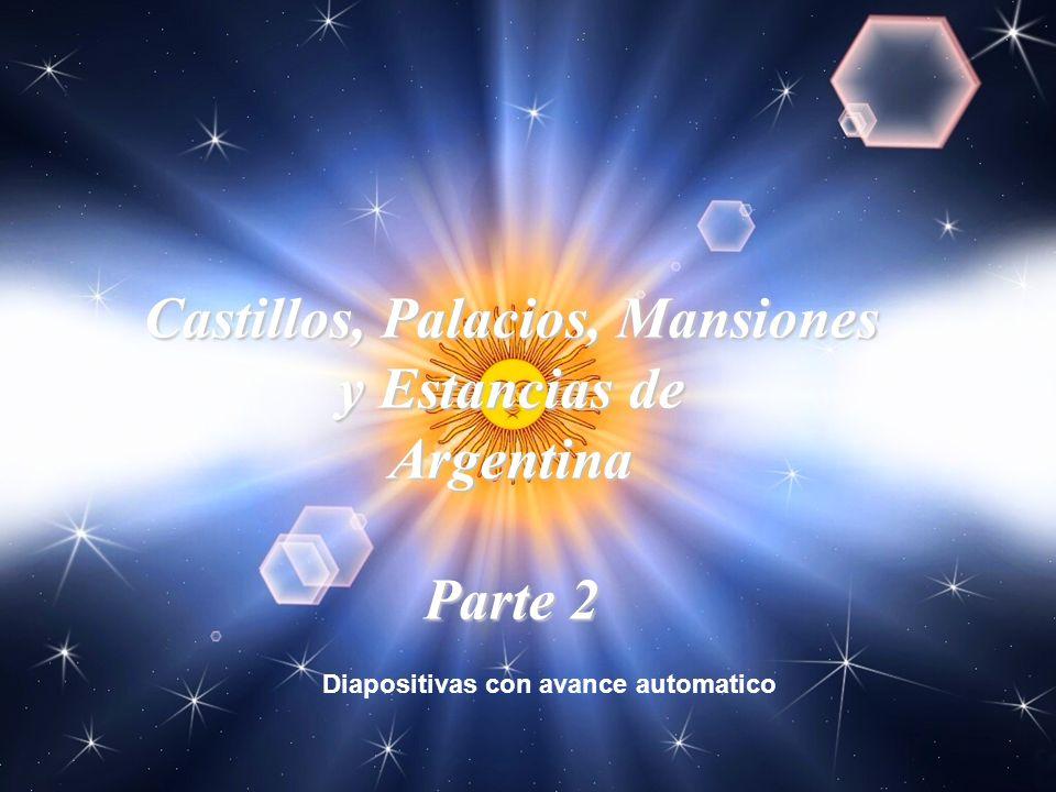 Castillos, Palacios, Mansiones y Estancias de Argentina Parte 2