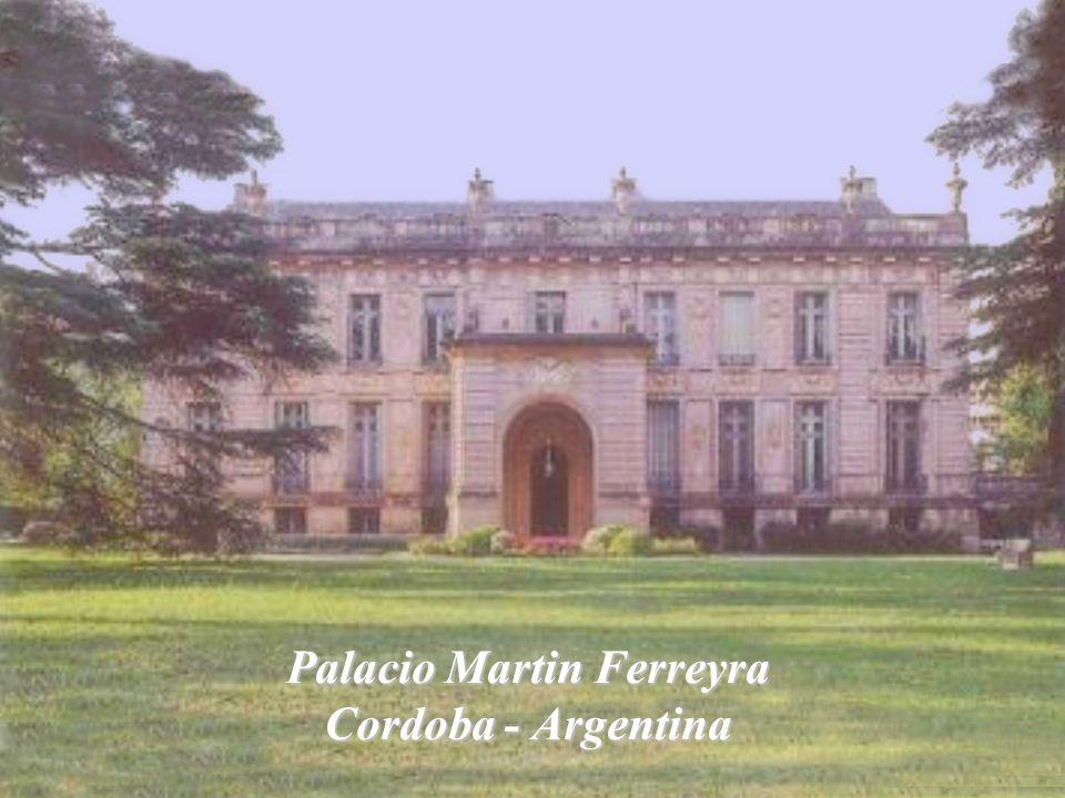 Palacio Martin Ferreyra Cordoba - Argentina