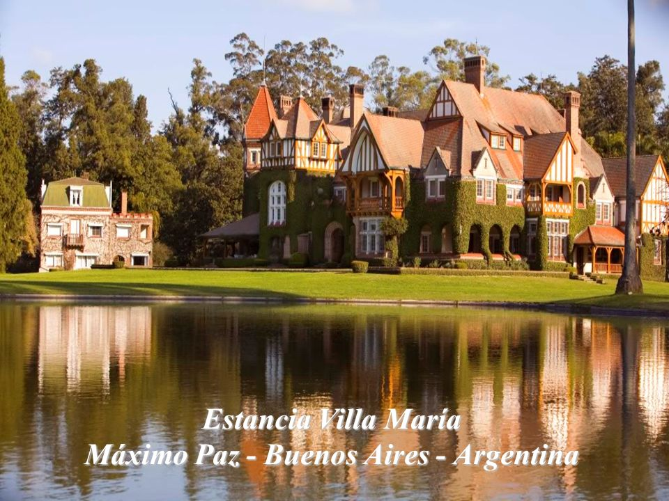 Estancia Villa María Máximo Paz - Buenos Aires - Argentina
