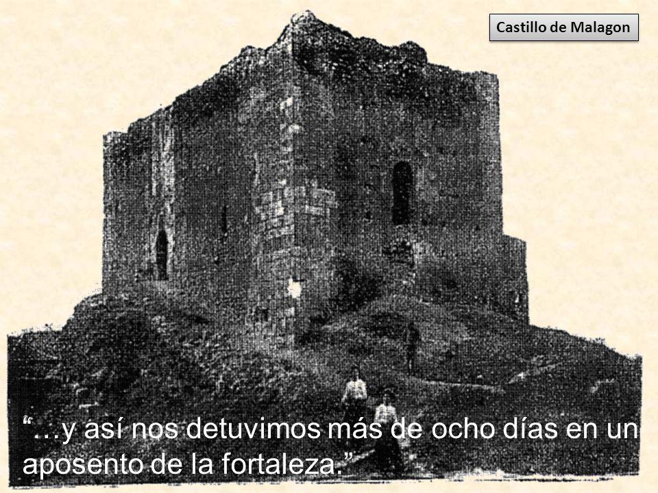 Castillo de Malagon …y así nos detuvimos más de ocho días en un aposento de la fortaleza.