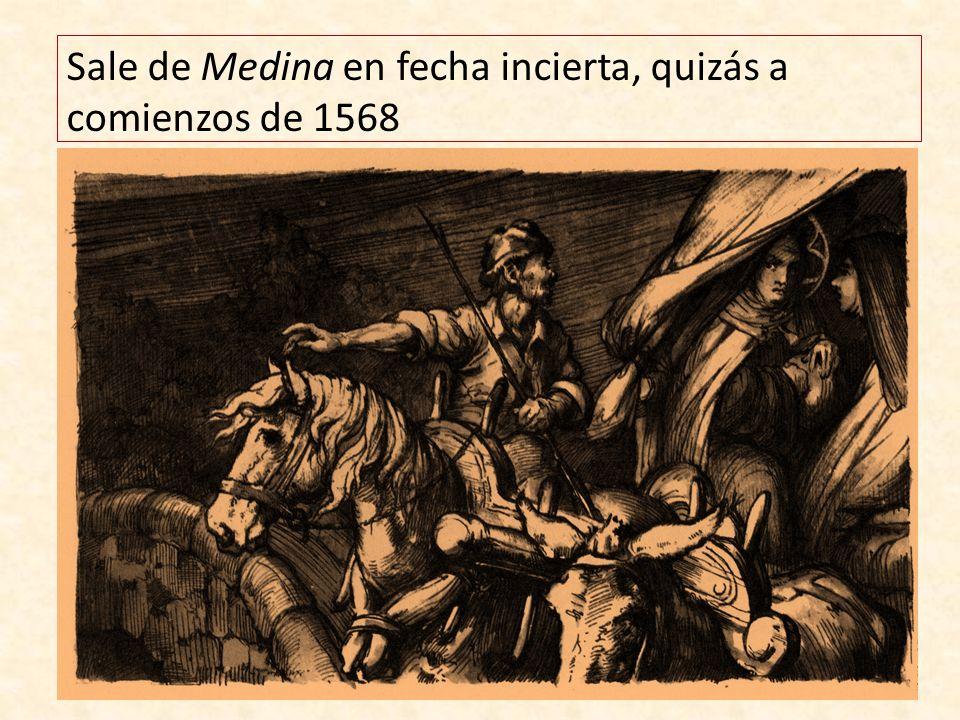Sale de Medina en fecha incierta, quizás a comienzos de 1568