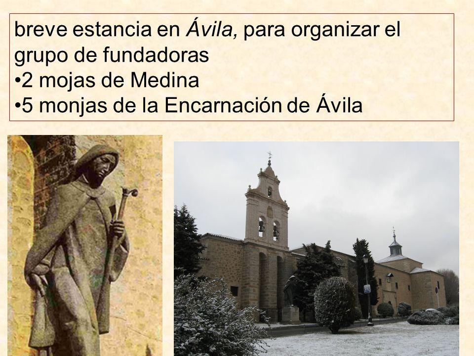 breve estancia en Ávila, para organizar el grupo de fundadoras