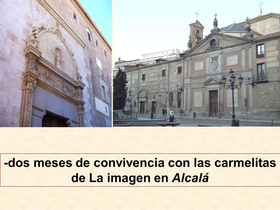 -dos meses de convivencia con las carmelitas de La imagen en Alcalá