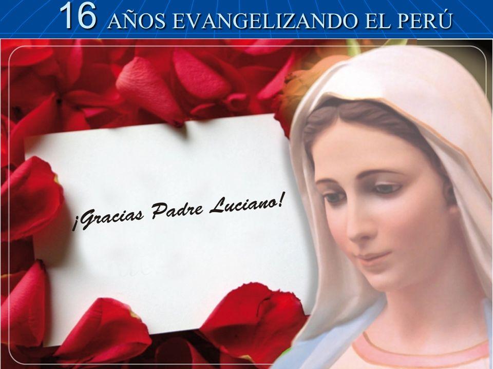 16 AÑOS EVANGELIZANDO EL PERÚ