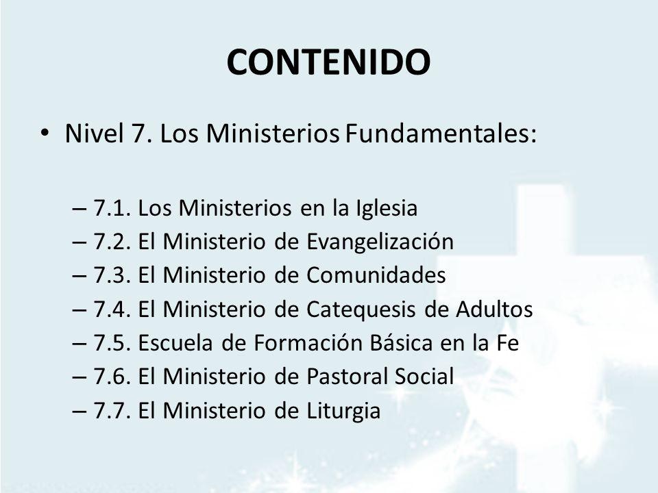 CONTENIDO Nivel 7. Los Ministerios Fundamentales: