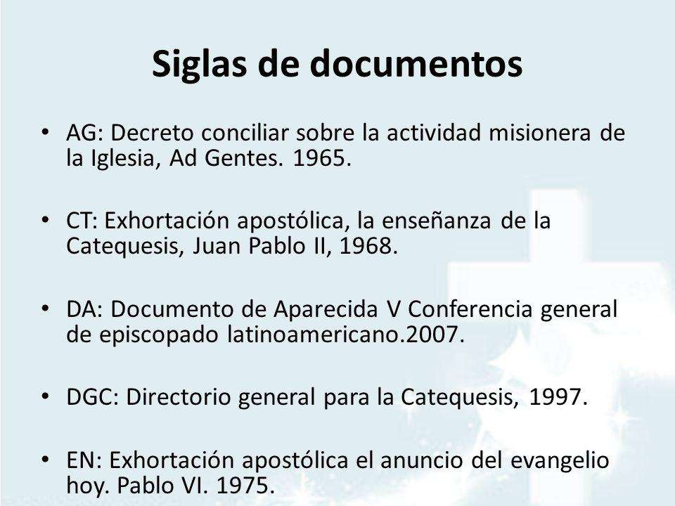 Siglas de documentos AG: Decreto conciliar sobre la actividad misionera de la Iglesia, Ad Gentes. 1965.