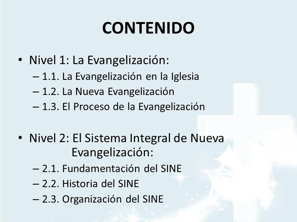 CONTENIDO Nivel 1: La Evangelización: