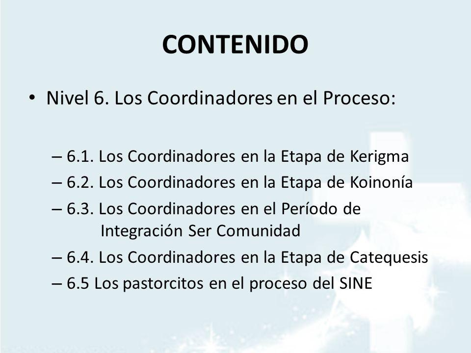 CONTENIDO Nivel 6. Los Coordinadores en el Proceso: