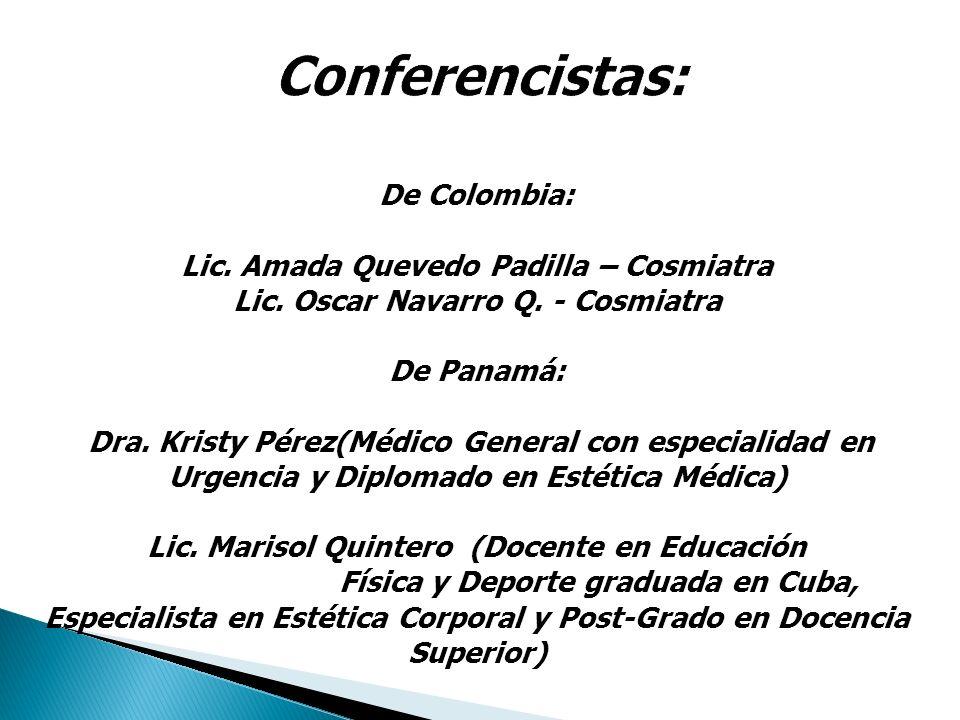 Conferencistas: De Colombia: Lic. Amada Quevedo Padilla – Cosmiatra