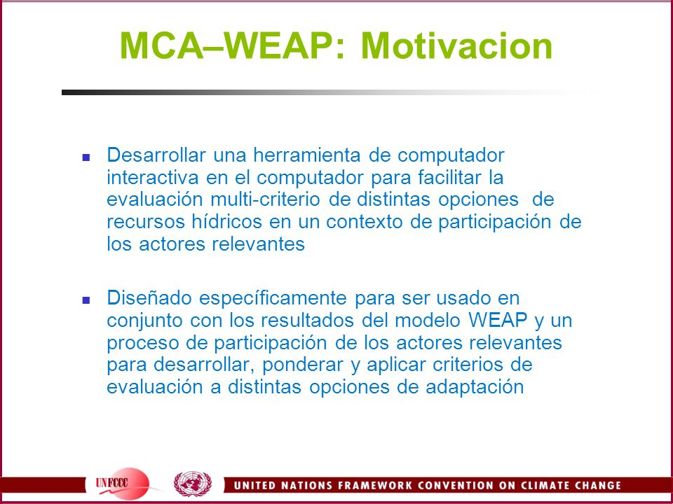 MCA–WEAP: Motivacion