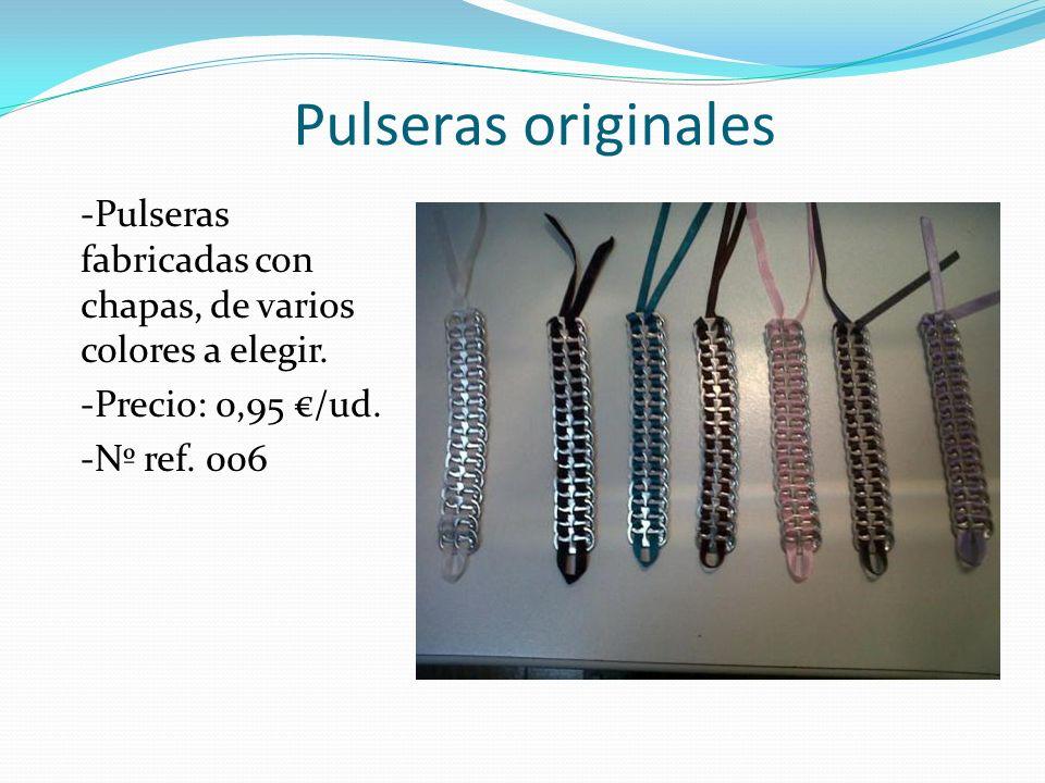 Pulseras originales -Pulseras fabricadas con chapas, de varios colores a elegir. -Precio: 0,95 €/ud.