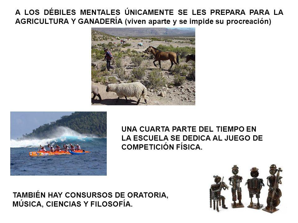 A LOS DÉBILES MENTALES ÚNICAMENTE SE LES PREPARA PARA LA AGRICULTURA Y GANADERÍA (viven aparte y se impide su procreación)
