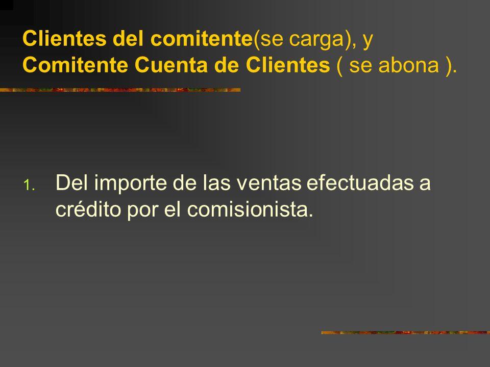 Clientes del comitente(se carga), y Comitente Cuenta de Clientes ( se abona ).