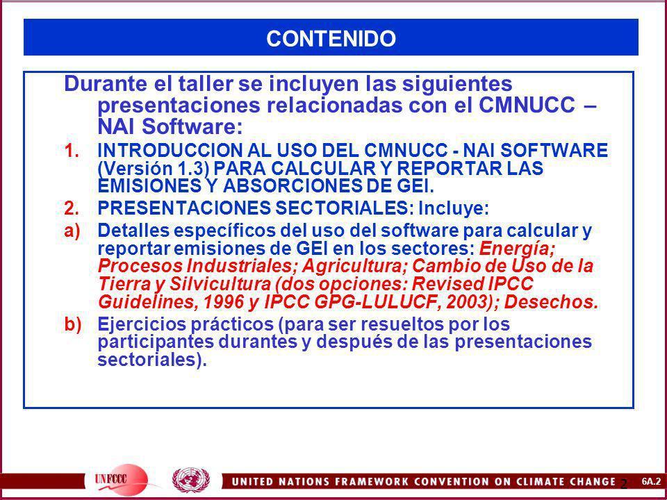 CONTENIDO Durante el taller se incluyen las siguientes presentaciones relacionadas con el CMNUCC –NAI Software: