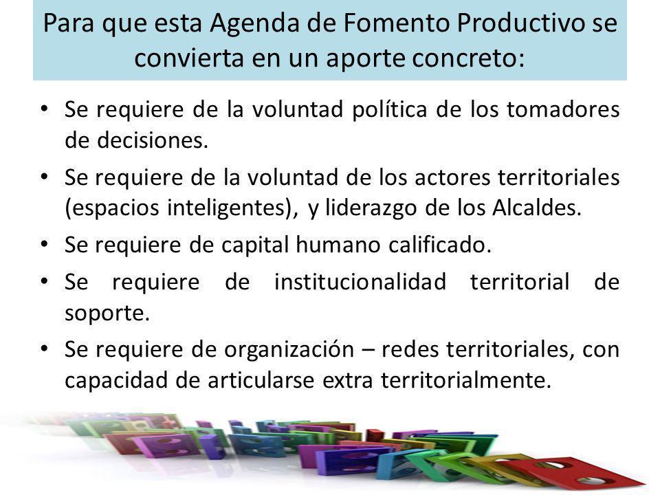 Para que esta Agenda de Fomento Productivo se convierta en un aporte concreto: