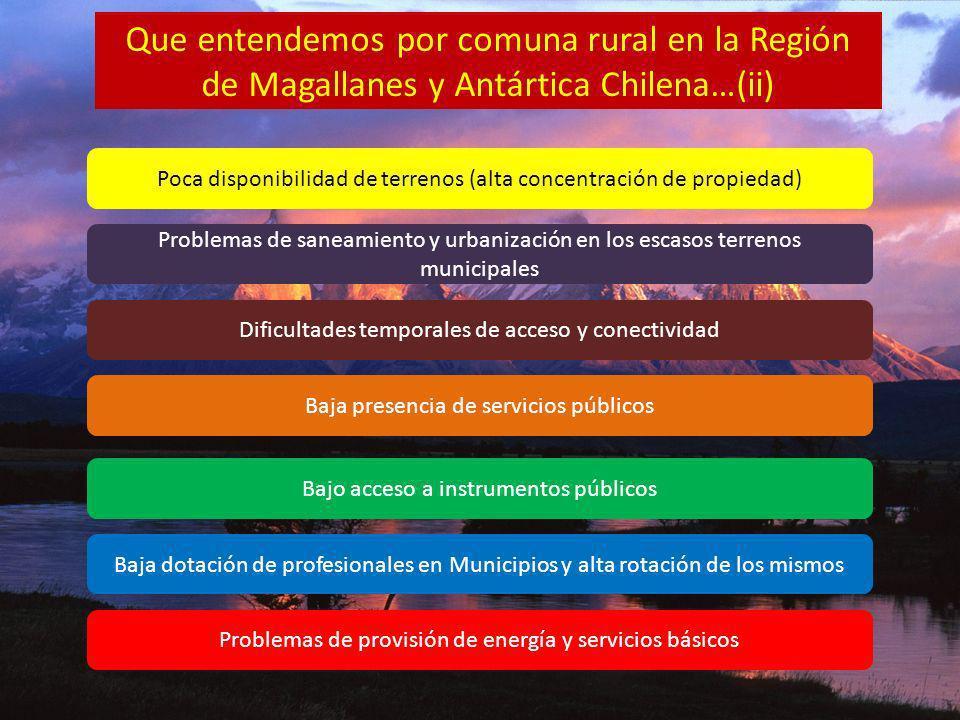 Que entendemos por comuna rural en la Región de Magallanes y Antártica Chilena…(ii)