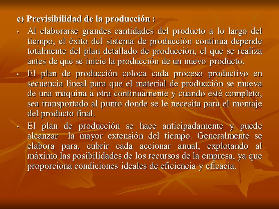 c) Previsibilidad de la producción :