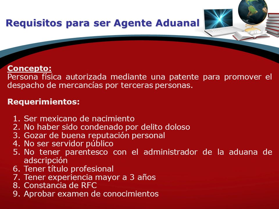 Requisitos para ser Agente Aduanal