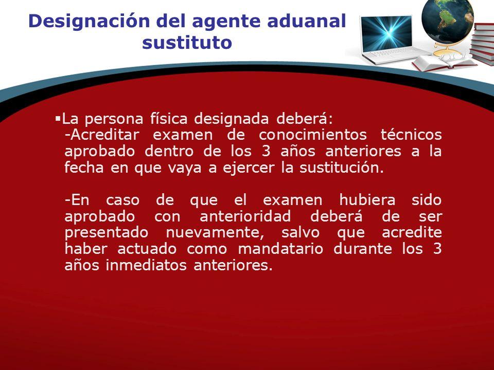 Designación del agente aduanal sustituto