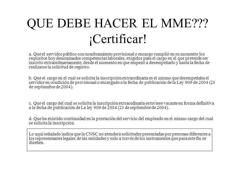 QUE DEBE HACER EL MME ¡Certificar!