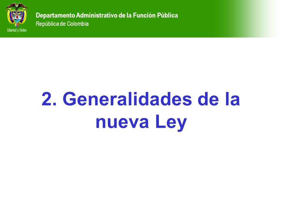 2. Generalidades de la nueva Ley