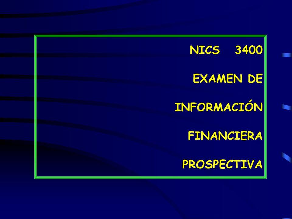 NICS 3400 EXAMEN DE INFORMACIÓN FINANCIERA PROSPECTIVA