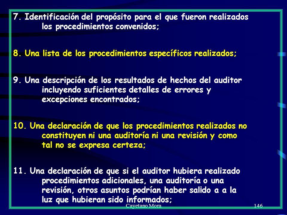 8. Una lista de los procedimientos específicos realizados;